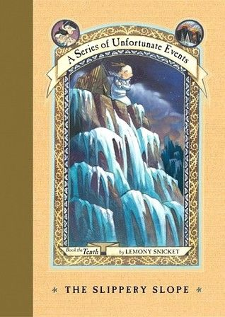 The Slippery Slope (A Series of Unfortunate Events, #10) reread
