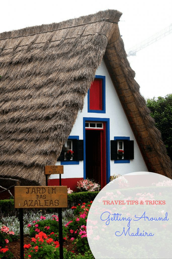 Tips & Tricks for Getting Around the Island of Madeira