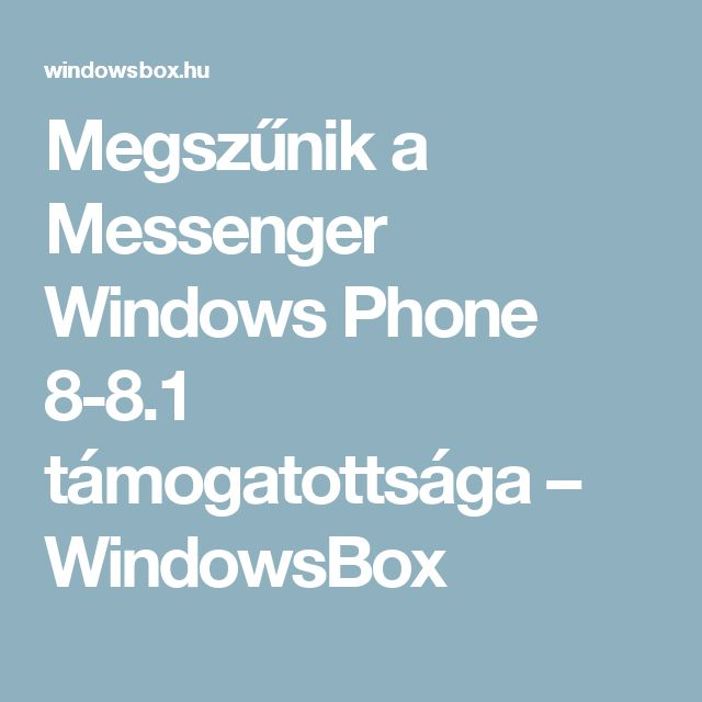 Megszűnik a Messenger Windows Phone 8-8.1 támogatottsága – WindowsBox