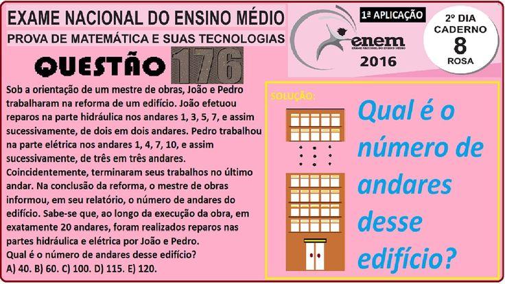 CURSO MATEMÁTICA ENEM 2016 QUESTÃO 176 PROVA ROSA RESOLVIDA EXAME NACION... https://youtu.be/Fzmb1Nws1Dw