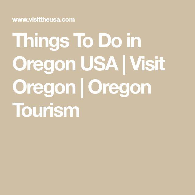 Things To Do in Oregon USA | Visit Oregon | Oregon Tourism