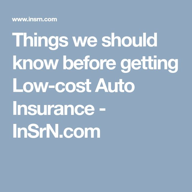 Things we should know before getting Low-cost Auto Insurance - InSrN.com