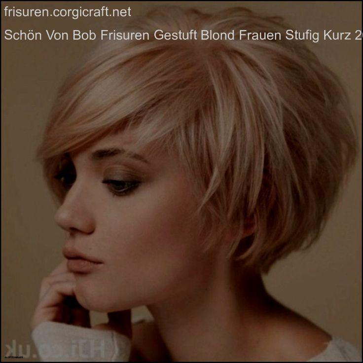 Schön Von Bob Frisuren Gestuft Blond Frauen Stufig Kurz 2018 … – frisuren.cor…, #blond #…