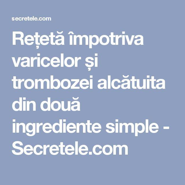 Rețetă împotriva varicelor și trombozei alcătuita din două ingrediente simple - Secretele.com