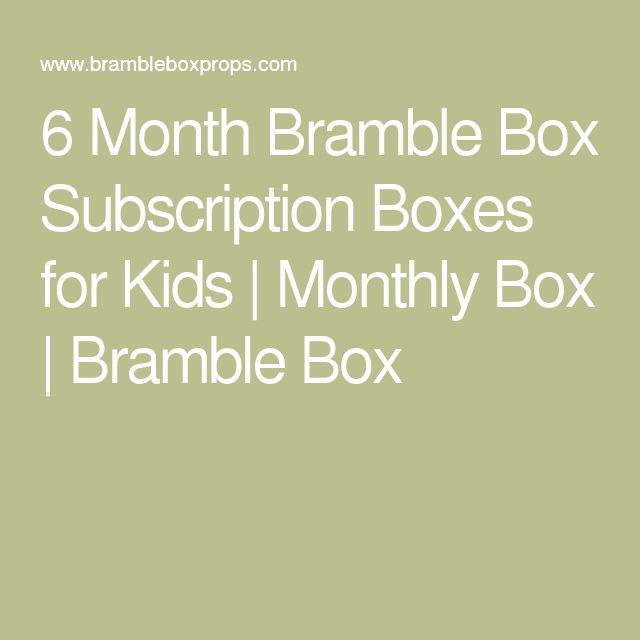 6 Month Bramble Box Subscription Boxes for Kids | Monthly Box | Bramble Box
