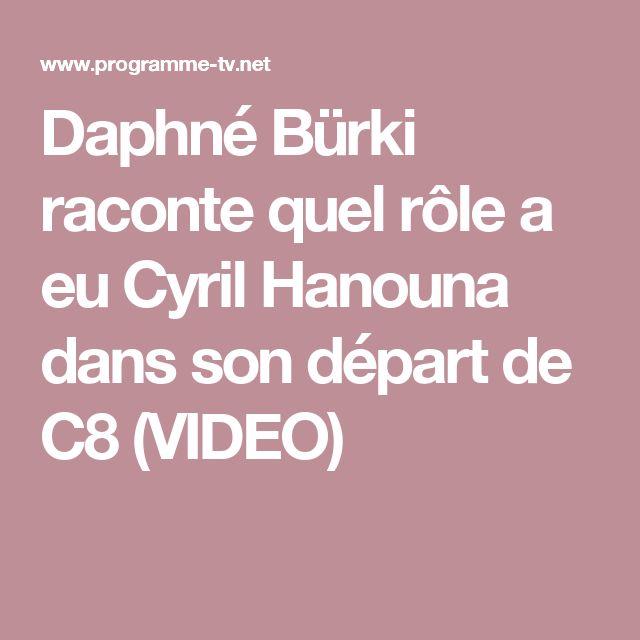 Daphné Bürki raconte quel rôle a eu Cyril Hanouna dans son départ de C8 (VIDEO)