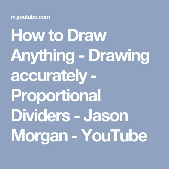 How to Draw Anything - Drawing accurately - Proportional Dividers - Jason Morgan - YouTube