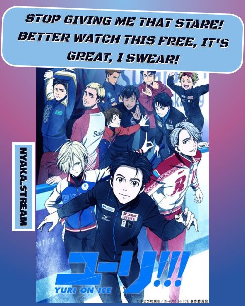 Watch Yuri!!! on Ice Online for Free without any annoying ads whatsoever. Streaming of Full Episodes begins without delay - take a look yourself!