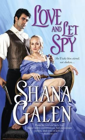 Buried Under Romance: Guest Post: Love and Let Spy by Shana Galen