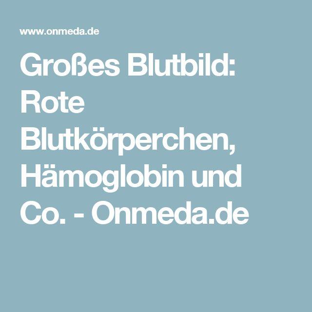 Großes Blutbild: Rote Blutkörperchen, Hämoglobin und Co. - Onmeda.de