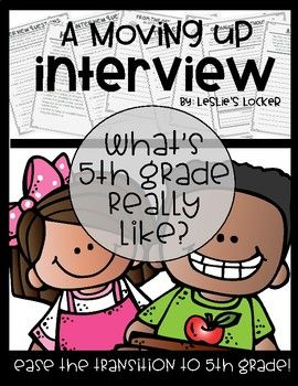 Ease the worries of moving up to the next grade! This product allows students to interview current 5th graders so that they can figure out what is in store for them next year. Included is:*note taking page with questions provided*note taking page for students own questions*a page to organize their thoughts*a page for them to write a letter to next years teacher *a page for students to reflect on 4th grade*a sheet for students to write a letter on how to survive 4th grade to the current 3r...