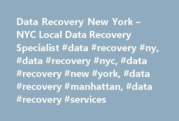 Data Recovery New York – NYC Local Data Recovery Specialist #data #recovery #ny, #data #recovery #nyc, #data #recovery #new #york, #data #recovery #manhattan, #data #recovery #services http://india.remmont.com/data-recovery-new-york-nyc-local-data-recovery-specialist-data-recovery-ny-data-recovery-nyc-data-recovery-new-york-data-recovery-manhattan-data-recovery-services/  Data Recovery NY Data Recovery New York – Your Local Data Recovery Specialist When data is lost, people call on Data…
