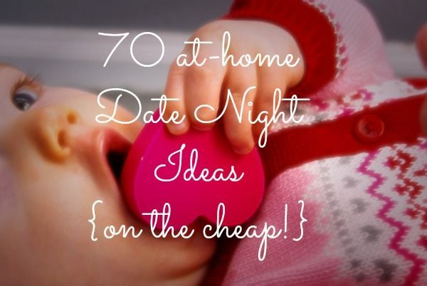 70 at home date night ideas on the cheap from
