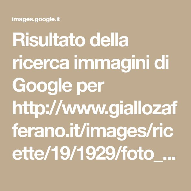 Risultato della ricerca immagini di Google per http://www.giallozafferano.it/images/ricette/19/1929/foto_hd/hd650x433_wm.jpg