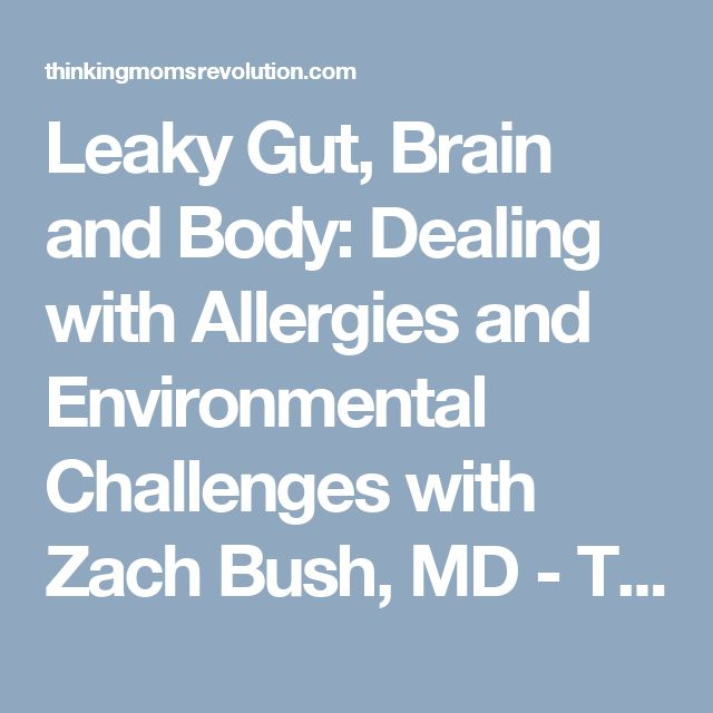 Leaky Gut, Brain and Body: Dealing with Allergies and Environmental Challenges with Zach Bush, MD - The Thinking Moms' Revolution