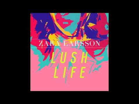 Zara Larsson's new single Lush Life Find Lush Life on iTunes, Spotify, Deezer, Rdio etc: http://TEN.lnk.to/LushLife ℗ Records Company TEN, distributed by Son...