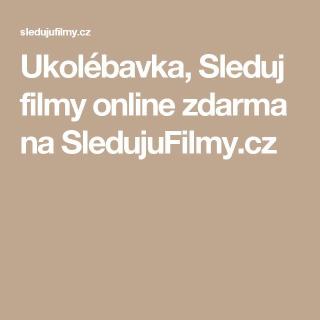 Ukolébavka, Sleduj filmy online zdarma na SledujuFilmy.cz
