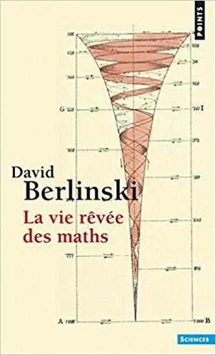 La Vie rêvée des maths - David Berlinski