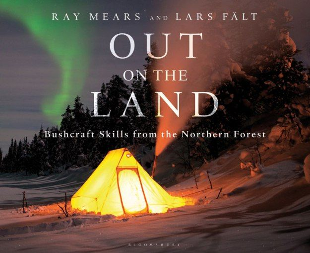 Out on the Land by Ray Mears and Lars Falt