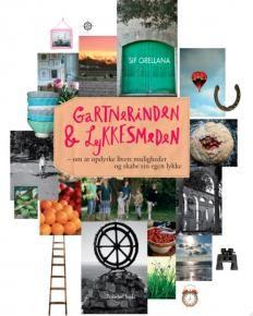 Sif Orellana: Gartnerinden og Lykkesmeden