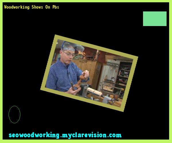 Woodworking Shows On Pbs 142914 - Woodworking Plans and Projects!