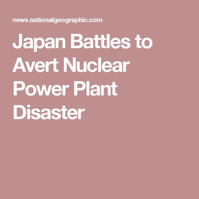 Japan Battles to Avert Nuclear Power Plant Disaster