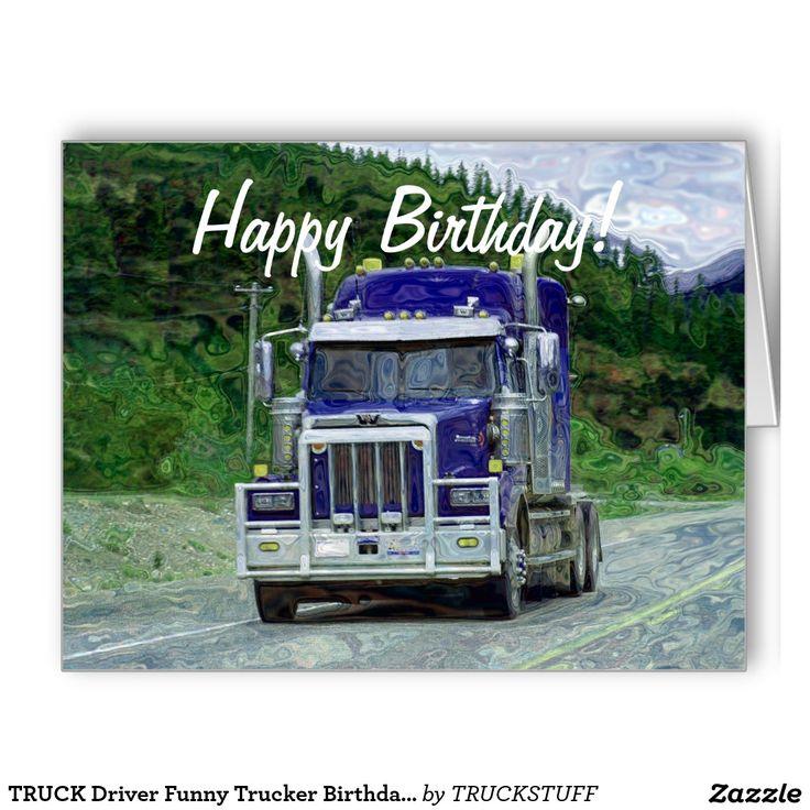 Truck Driver Funny Trucker Birthday Cards Trucker Quotes Art