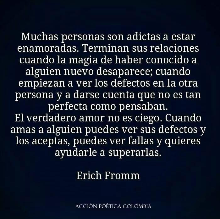 Personas adictas a estar enamoradas. - Erich Fromm