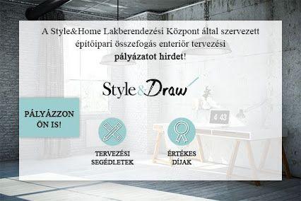 Style & Draw enteriőr tervezési pályázat!  - a Style and Home Lakberendezési Központ nyílt pályázata  Gyere és kreatívkodj, regisztrálj és nyerd meg a pályázatot!  Nem csak értékes nyeremények, de különdíjak, szakmai elismerés vár, ha pályázol!  Miért ne próbálnád meg? ;)  A pályázat részleteiről és a díjakról a továbbiakban itt olvashatsz: http://www.styleanddraw.hu/