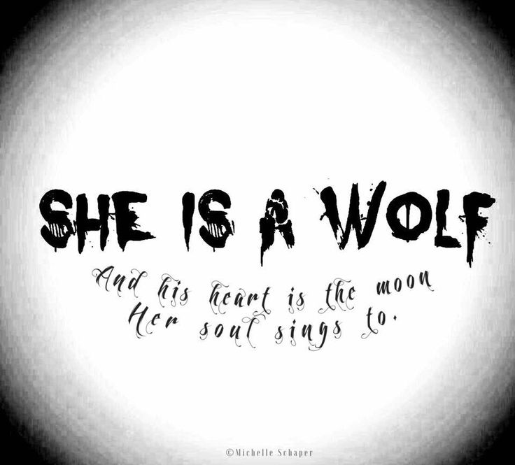 She is a wolf and his heart is the moon her soul sings to.