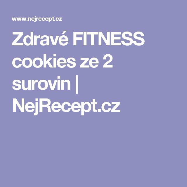 Zdravé FITNESS cookies ze 2 surovin | NejRecept.cz