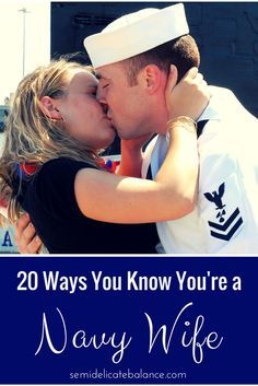 Ships & marriage ... 20 Ways You Know You're a Navy Wife, Love my Sailor! Military love