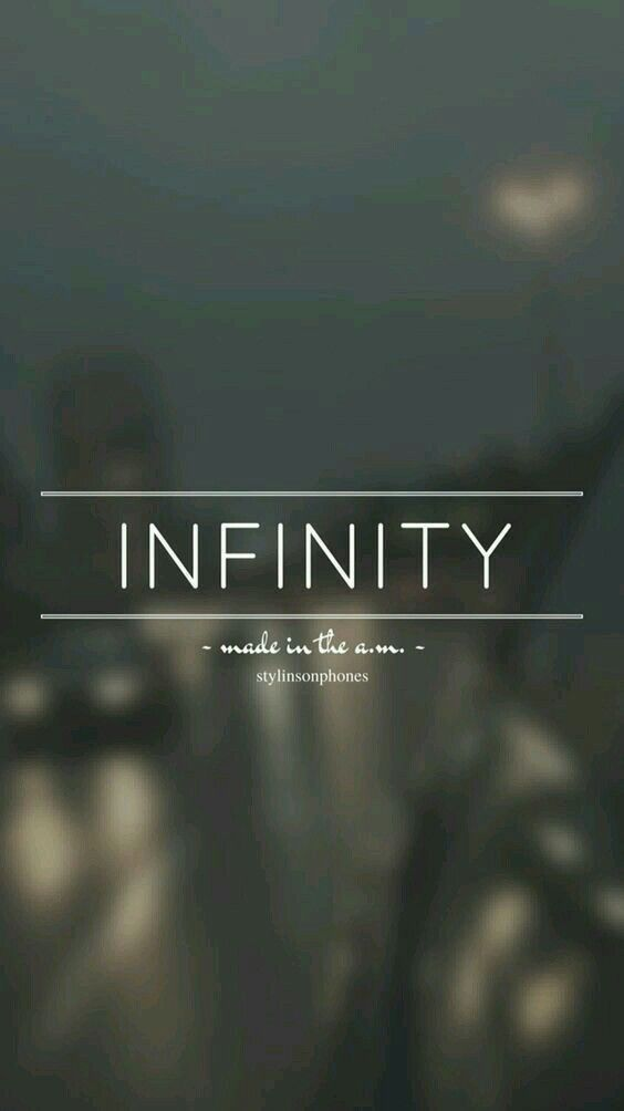 Infinity // One Direction // ctto: @stylinsonphones (on Twitter)