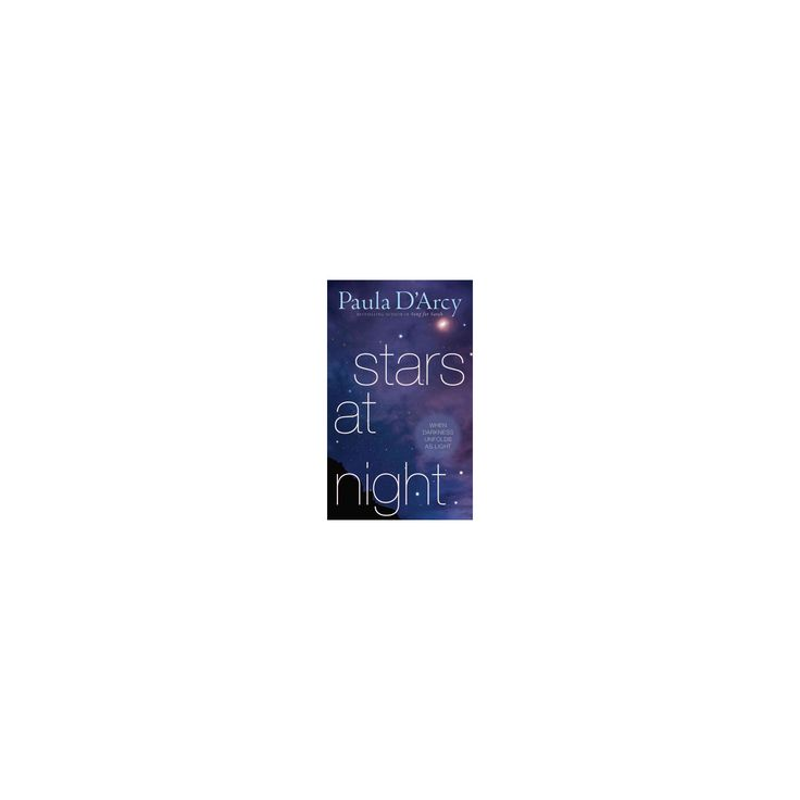 Stars at Night : When Darkness Unfolds As Light (Hardcover) (Paula D'Arcy)