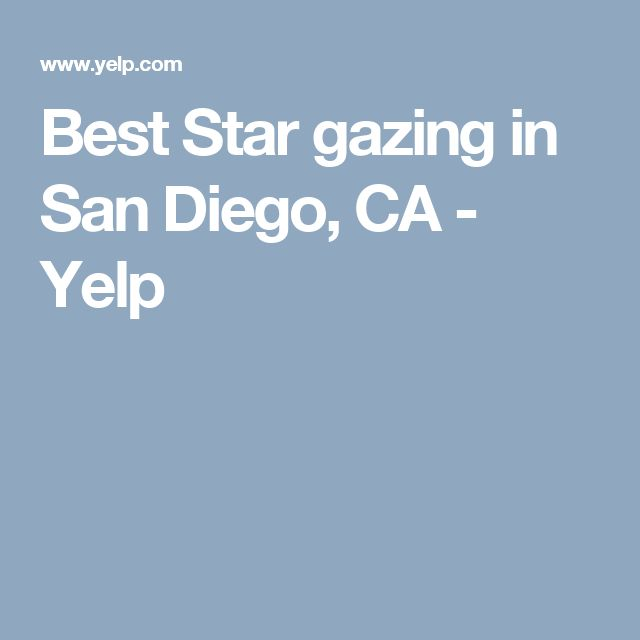 Best Star gazing in San Diego, CA - Yelp
