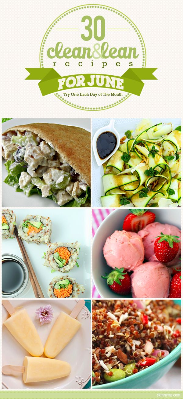 30 Clean and Lean Recipes for June, try one each day of the month! #cleaneating #healthyrecipes