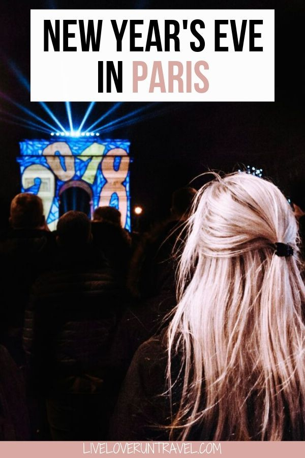 Spending New Year S In Paris 2020 2021 Everything You Need To Know France Travel Guide Paris Travel Guide Winter Travel Destinations