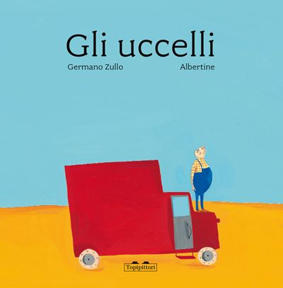 Gli uccelli - Germano Zullo e Albertine, Topipittori