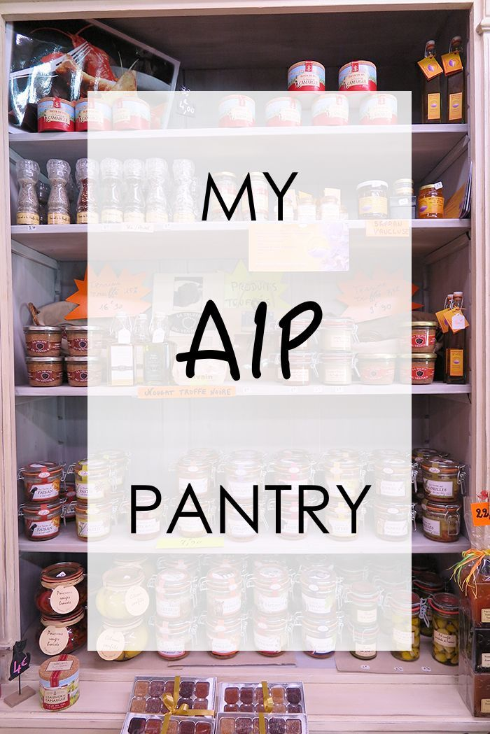 25 AIP pantry staples you need to get started!