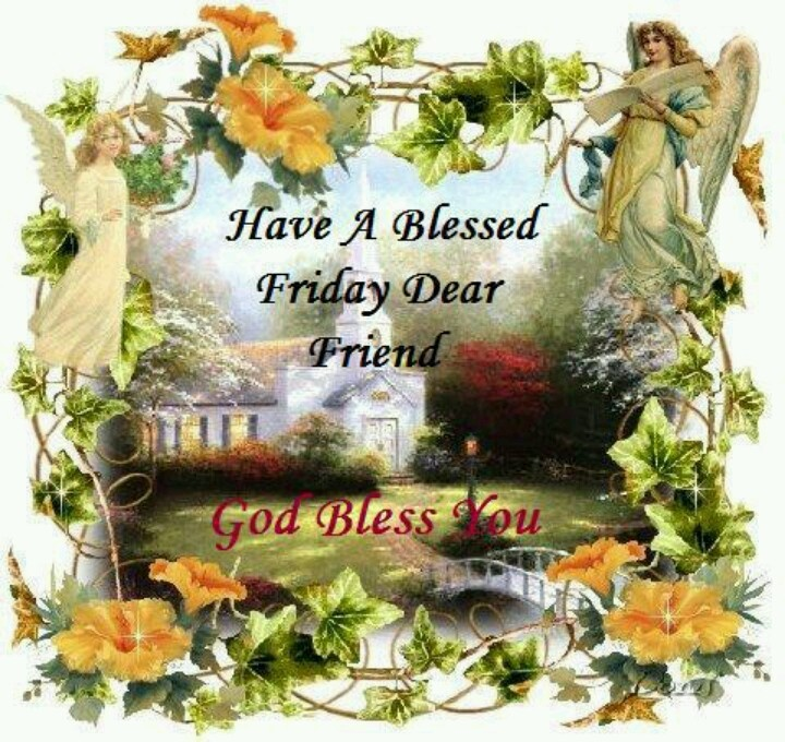 Have A Blessed Friday Friday Quotes Pinterest Blessed