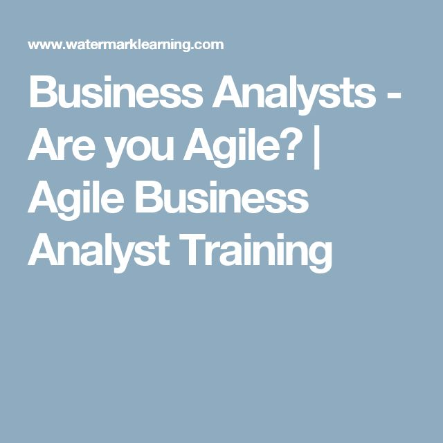 Business Analysts - Are You Agile?