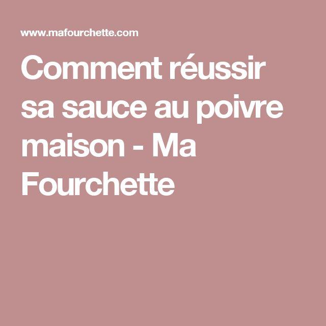 Comment réussir sa sauce au poivre maison - Ma Fourchette