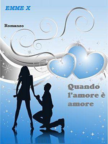 Quando l'amore è amore di Emme X, http://www.amazon.it/dp/B00L4OLHA8/ref=cm_sw_r_pi_dp_OVblvb1JF4Z0T