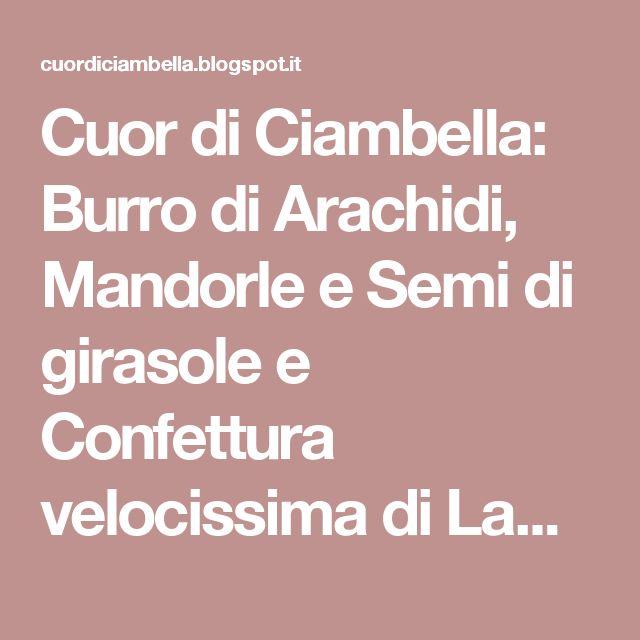 Cuor di Ciambella: Burro di Arachidi, Mandorle e Semi di girasole e Confettura velocissima di Lamponi! (colazione con le proteine vegetali)