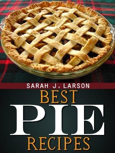 The Best Pie Recipes by Sarah J. Larson, http://www.amazon.com/dp/B00930J8O2/ref=cm_sw_r_pi_dp_cXLvqb0JH3HAB