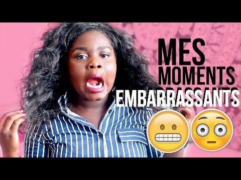 MES MOMENTS EMBARRASSANTS ! - YouTube