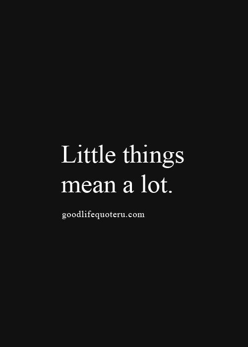 Little things mean a lot