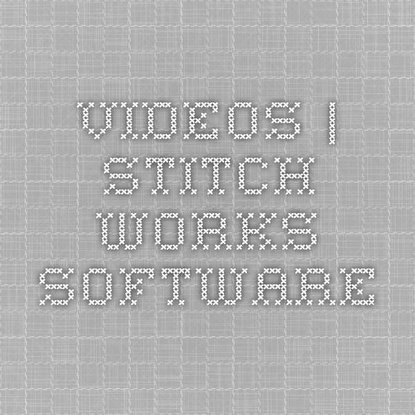 Videos | Stitch Works Software
