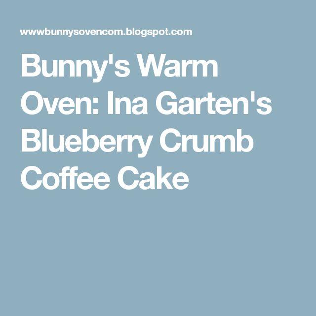 Bunny's Warm Oven: Ina Garten's Blueberry Crumb Coffee Cake