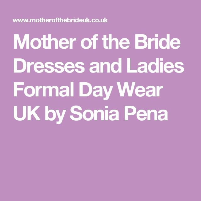 Mother of the Bride Dresses and Ladies Formal Day Wear UK by Sonia Pena